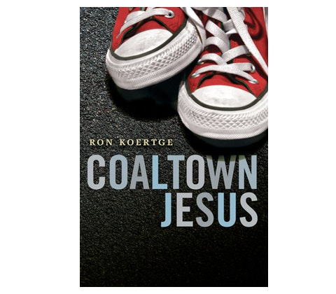 COALTOWN JESUS by Ron Koertge sweepstakes