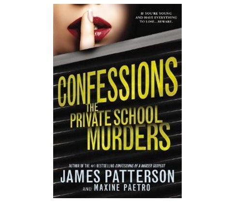 CONFESSIONS THE PRIVATE SCHOOL MURDERS by James Patterson and Maxine Paetro sweepstakes